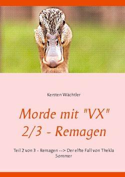 """Morde mit """"VX"""" 2/3 – Remagen von Wächtler,  Kersten"""