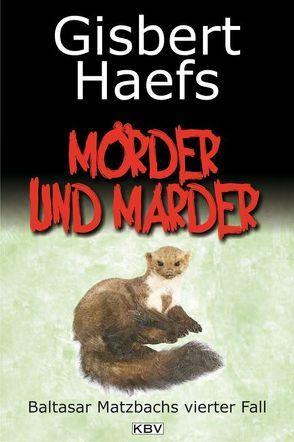 Mörder und Marder von Haefs,  Gisbert