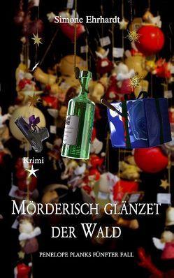Mörderisch glänzet der Wald von Ehrhardt,  Simone