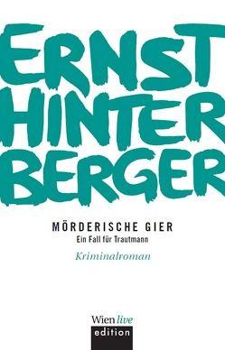 Mörderische Gier von Hinterberger ,  Ernst