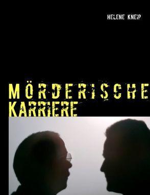 Mörderische Karriere von Kneip,  Helene
