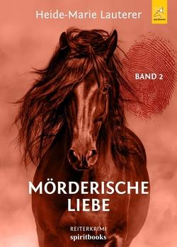 Mörderische Liebe von Lauterer,  Heide-Marie