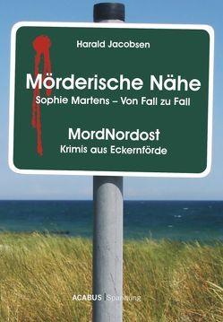 Mörderische Nähe. Sophie Martens – Von Fall zu Fall von Jacobsen,  Harald
