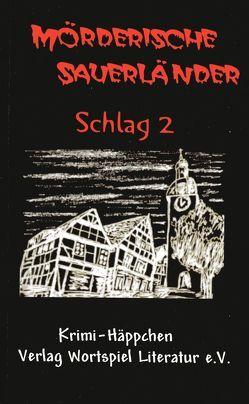Mörderische Sauerländer – Schlag 2 von Baumeister,  U, Kallweit,  F W, Rickenbrock,  N, Schumann,  G, Spieckermann,  U, Thole,  E