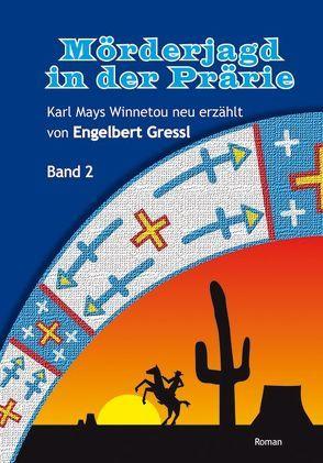 Mörderjagd in der Prärie von Gressl,  Engelbert