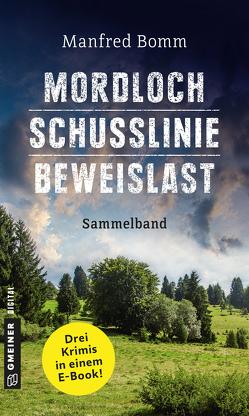 Mordloch – Schusslinie – Beweislast von Bomm,  Manfred