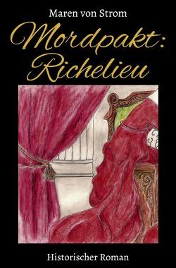 Mordpakt: Richelieu von von Strom,  Maren