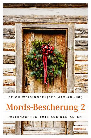 Mords-Bescherung  2 von Maxian,  Jeff (HG.), Weidinger,  Erich