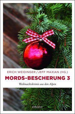 Mords-Bescherung 3 von Maxian,  Jeff, Weidinger,  Erich
