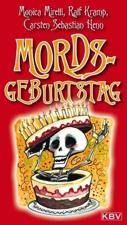Mords-Geburtstag von Henn,  Carsten Sebastian, Kramp,  Ralf, Mirelli,  Monica