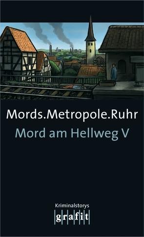 Mords.Metropole.Ruhr von Adler-Olsen,  Jussi, Karr,  H.P, Knorr,  Herbert, Krauß,  Sigrun, Tursten,  Helene, Wollenhaupt,  Gabriella