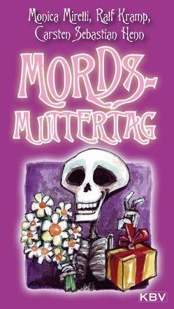 Mords-Muttertag von Henn,  Carsten S, Kramp,  Ralf, Mirelli,  Monica
