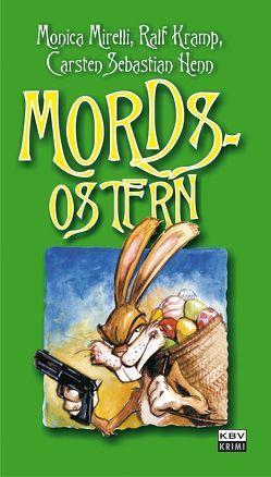 Mords – Ostern von Henn,  Carsten S, Kramp,  Ralf, Mirelli,  Monica