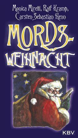 Mords – Weihnacht von Henn,  Carsten S, Kramp,  Ralf, Mirelli,  Monica