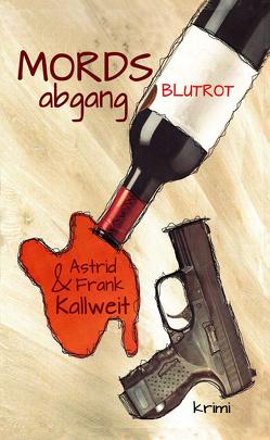 MordsAbgang Blutrot von Kallweit,  Astrid, Kallweit,  Frank W