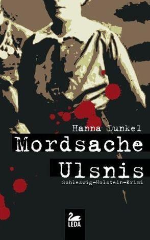 Mordsache Ulsnis von Dunkel,  Hanna