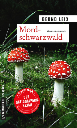 Mordschwarzwald von Leix,  Bernd
