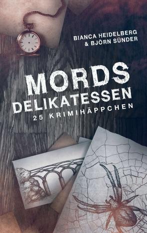 Mordsdelikatessen von Artwork,  Kopainski, Heidelberg,  Bianca, Sünder,  Björn