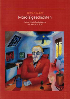 Mord(s)geschichten. Heinrich Maria Davringhausen, Der Träumer II, 1919 von Hauschild,  Stephanie, Hessisches Landesmuseum Darmstadt, Kibler,  Michael, Schader-Stiftung