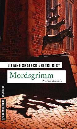 Mordsgrimm von Rist,  Biggi, Skalecki,  Liliane
