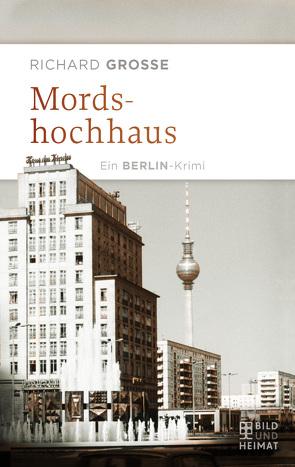 Mordshochhaus von Grosse,  Richard