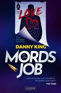 Mordsjob – The Hitman Diaries von King,  Danny, Schrapper,  Heike