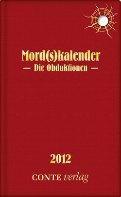 Mord(s)kalender 2012 – Die Obduktionen von Braun,  Christa, Rudolph,  Dieter Paul, Wirtz,  Stefan