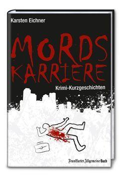 Mordskarriere von Eichner,  Karsten