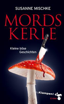 Mordskerle von Mischke,  Susanne