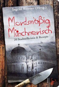 Mordsmäßig Münchnerisch von Werner,  Ingrid