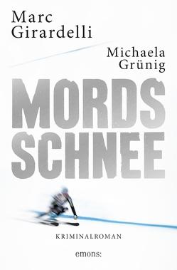 Mordsschnee von Girardelli,  Marc, Grünig,  Michaela