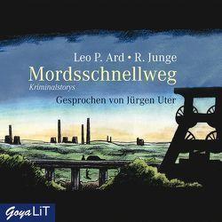 Mordsschnellweg von Ard,  Leo P, Junge,  Reinhard, Uter,  Jürgen