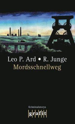 Mordsschnellweg von Ard,  Leo P, Junge,  Reinhard