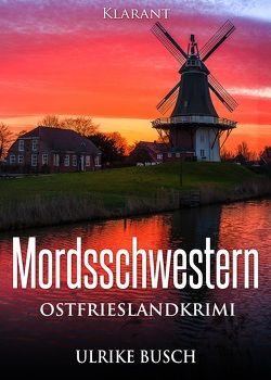 Mordsschwestern. Ostfrieslandkrimi von Busch,  Ulrike