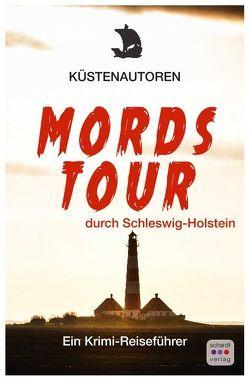 Mordstour durch Schleswig-Holstein von Küstenautoren