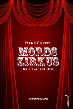 Mordszirkus von Christ,  Hans