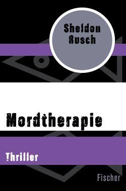 Mordtherapie von Goga-Klinkenberg,  Susanne, Rusch,  Sheldon