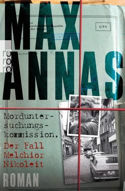 Morduntersuchungskommission: Der Fall Melchior Nikoleit von Annas,  Max