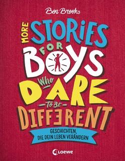 More Stories for Boys Who Dare to be Different – Geschichten, die dein Leben verändern von Brooks,  Ben, Fritz,  Franca, Koop,  Heinrich, Lecker,  Ann, Reiter,  Bea, Thiele,  Ulrich, Winter,  Quinton