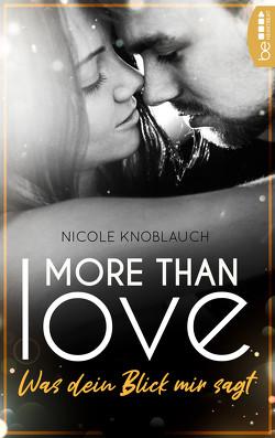 More than Love – Was dein Blick mir sagt von Knoblauch,  Nicole