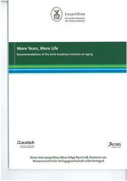 More Years, More Life von Deutsche Akademie der Naturforscher