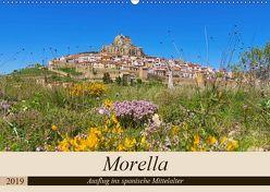 Morella – Ausflug ins spanische Mittelalter (Wandkalender 2019 DIN A2 quer) von LianeM