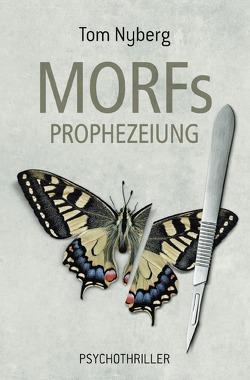MORFs PROPHEZEIUNG von Nyberg,  Tom
