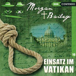 Morgan & Bailey 10: Einsatz im Vatikan von Reuber,  Timo, Topf,  Markus