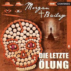 Morgan & Bailey 8: Die letzte Ölung von Reuber,  Timo, Topf,  Markus