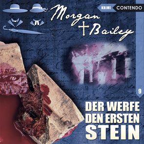Morgan & Bailey 9: Der werfe den ersten Stein von Reuber,  Timo, Topf,  Markus
