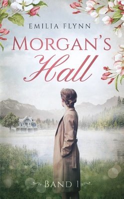 Morgan`s Hall von Flynn,  Emilia