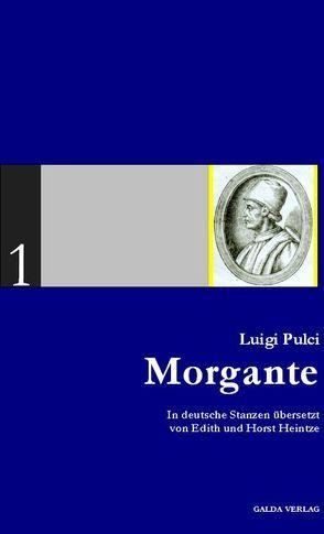 Morgante von Heintze,  Edith, Heintze,  Horst, Pulci,  Luigi, Weber,  Falk P