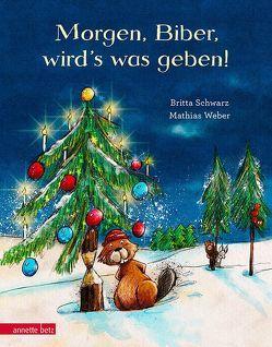 Morgen, Biber, wird's was geben! von Schwarz,  Britta, Weber,  Mathias