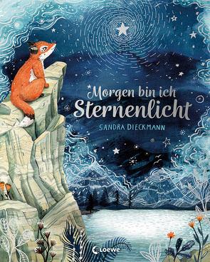 Morgen bin ich Sternenlicht von Dieckmann,  Sandra, Zeitz,  Sophie